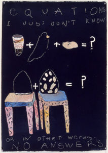 """""""EquationsI Just Don't Know or In Other Words: No Answers"""" 1980"""