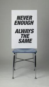 """""""Never Enough"""" 2004"""